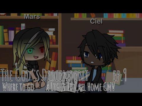 The God's Descendent ep.9 Where To Go (A Light To Call Home GMV)