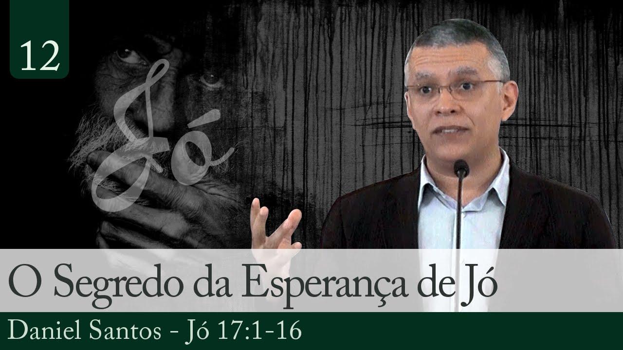 12. O Segredo da Esperança de Jó - Daniel Santos