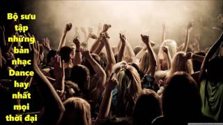Nhạc Dance hay nhất- chất lượng cao 320kb/s_ Bộ sự tập những bản nhạc dance huyền thoại
