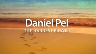 1502 - The Hardest Prayer - Daniel Pel
