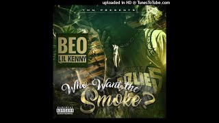 Beo Lil Kenny Who Want The Smoke