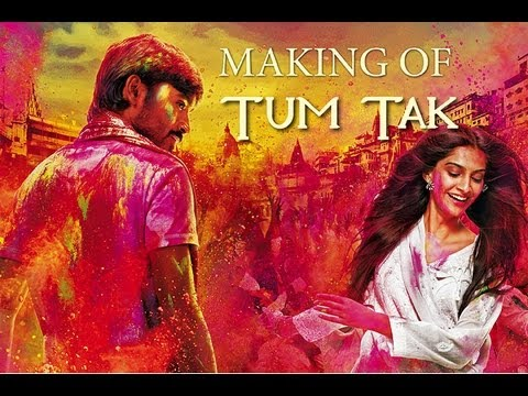Raanjhanaa – Tum Tak Making of feat. Dhanush and Sonam Kapoor.