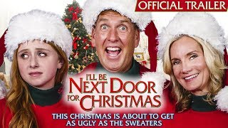 I'll Be Next Door for Christmas - Official Trailer