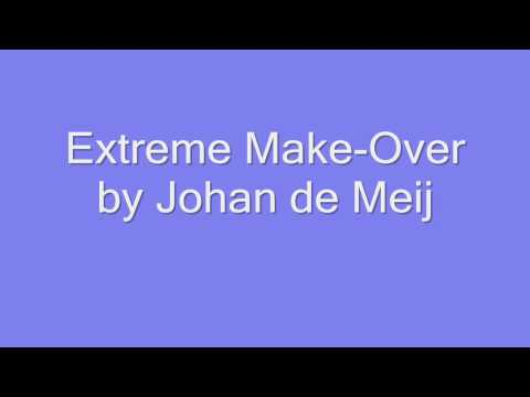 Extreme Make-Over by Johan de Meij