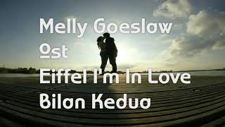Melly goeslaw Bulan kedua.ost eiffel...i'm in love 1