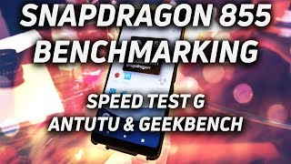 Snapdragon 855 Benchmarking: Speed Test G, AnTuTu & Geekbench
