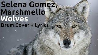 Download Lagu Selena Gomez, Marshmello - Wolves | Lyrics + Drum Cover Gratis STAFABAND