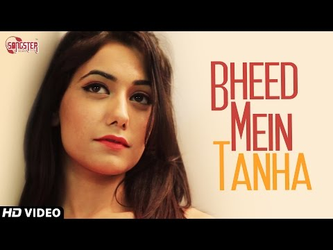 New Hindi Songs 2014 - Bheed Mein Tanha | Gaurav Bhatt | Indian...