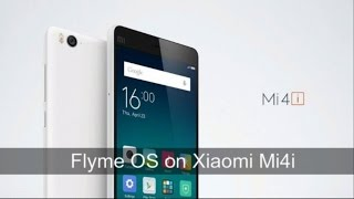 Flyme OS on Xiaomi Mi4i | New ROM | How to install | Review | Latest 2016