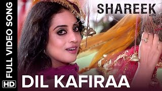 Dil Kafiraa Full Video Song  Shareek