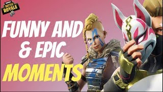 FUNNY MOMENTS AND EPIC CLIPS!! - Fortnite Battle Royale
