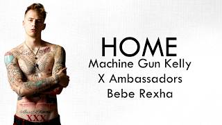 Download Lagu Machine Gun Kelly, X Ambassadors, BeBe Rexha - Home (With Lyrics) Gratis STAFABAND