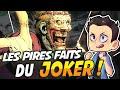 LES PIRES CHOSES QUE LE JOKER AIT FAITES !!!!!