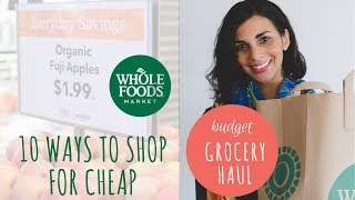 HOW TO SAVE MONEY AT WHOLE FOODS + Whole Foods vegan grocery haul