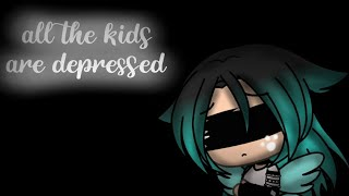 All the kids are depressed || Switching vocals || GLMV
