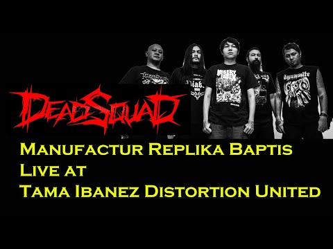 Deadsquad  Live At tama Ibanez Distortion United  Manufaktur Replika Baptis video
