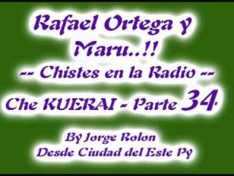 34 El Cabezon - Rafael Ortega el Profe y Maru - Chiste en la Radio Che KUERAI Parte 34