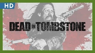 Dead in Tombstone (2013) Trailer