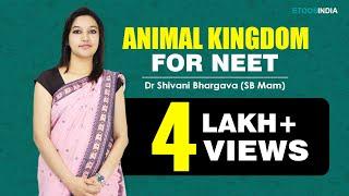 NEET (Biology) Animal Kingdom by Dr  Shivani Bhargava (SB Mam)