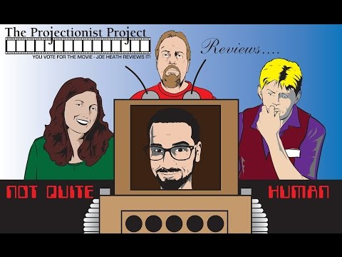 The Not Quite Human Series: The Projectionist Project: Episode 39