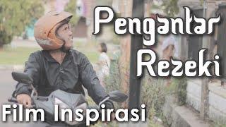 PENGANTAR REZEKI - Film Pendek Inspirasi