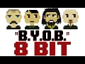 B Y O B   8 Bit Universe Tribute to System of a Down  -
