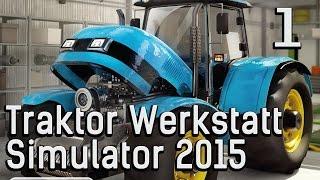 Der Traktor WerkstattSimulator 2015 1 Ich hab doch