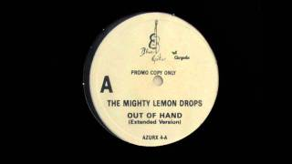 Watch Mighty Lemon Drops Out Of Hand video