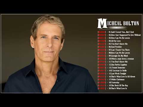 Micheal Bolton Top 20 Best Love Songs  Micheal Bolton Greatest Hits Playlist