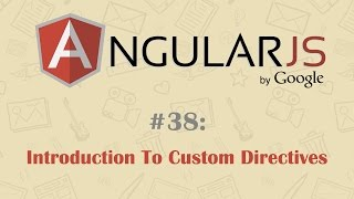 AngularJS Tutorial 38: Custom Directives - Introduction