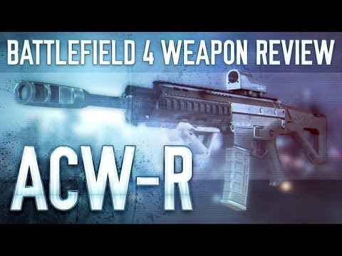 ACW-R : Battlefield 4 (BF4) Weapon Guide & Gun Review