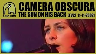 Watch Camera Obscura The Sun On His Back video