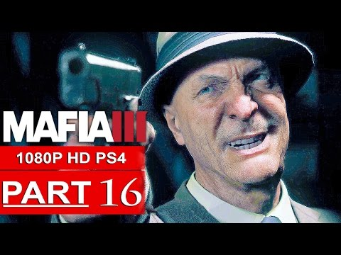 MAFIA 3 Gameplay Walkthrough Part 16 [1080p HD PS4] - No Commentary