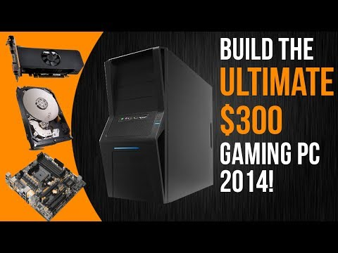 BUILD THE ULTIMATE $300 GAMING PC JULY 2014! CONSOLE ...  BUILD THE ULTIM...