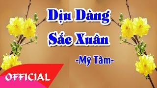 Dịu Dàng Sắc Xuân - Mỹ Tâm | Nhạc Xuân 2017 Hay Mới Nhất | MV Audio