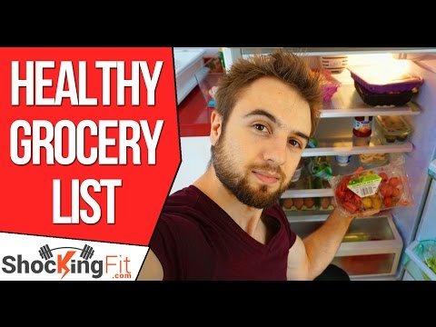 Healthy Food Shopping List - What Foods to Buy To Get Lean, Fit and Strong