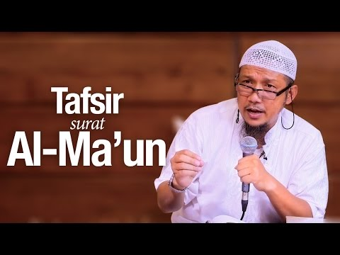Pengajian Islam: Tafsir Surah Al-Ma'un - Ustadz Sufyan Bafin Zen