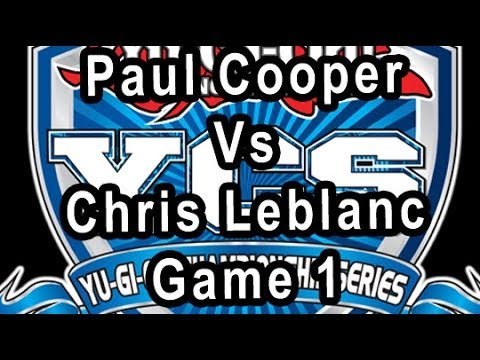 YCS CHAMPS PAUL COOPER VS CHRIS LEBLANC Game 1