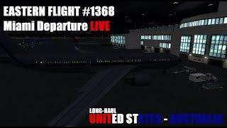 #EasternHops Flight 1368 | Pt. 1 | Miami Departure LIVE (KMIA-YPLM +auto ATC)