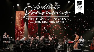Download lagu Ardhito Pramono - Here We Go Again ft. Ron King Big Band (Live at Java Jazz Festival 2020)