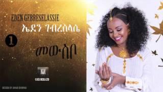 Ethiopia: Eden Gebreselassie - Mewsebo - New Tigirigna Music 2017