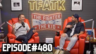 The Fighter and The Kid - Episode 480