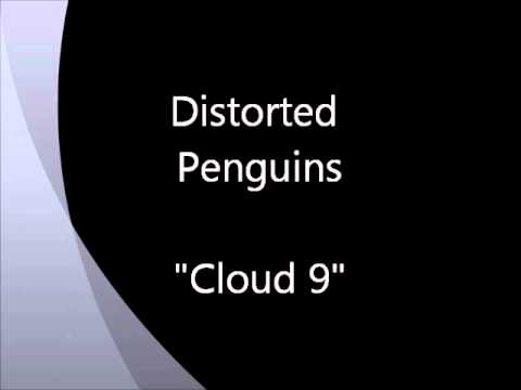 Distorted Penguins - Cloud 9