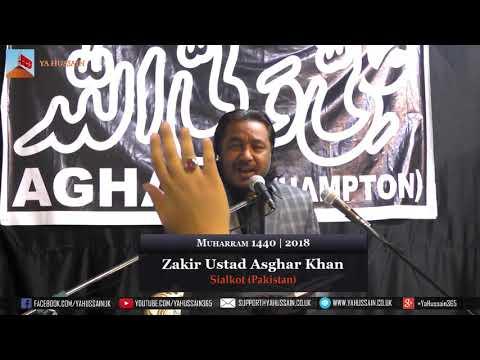 3rd Muharram 1440 | 2018 - Zakir Ustad Asghar Khan (Sialkot) - Northampton (UK)