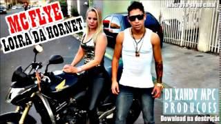 MC FLYE - LOIRA DA HORNET MUSICA NOVA 2014 (DJ XANDY MPC)