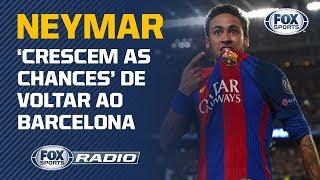 NEYMAR NO BARÇA? Jornalista espanhol diz que 'crescem as chances' de Neymar voltar ao Barcelona