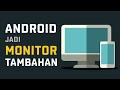 Cara Menjadikan Android Kamu Sebagai Monitor Tambahan MP3