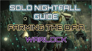 Solo Nightfall Guide. - How to Farm the D.F.A - Warlock