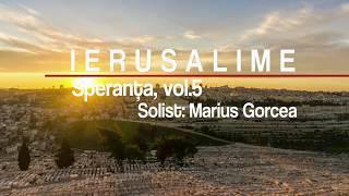Marius Gorcea Ierusalime Speranţa Vol 5