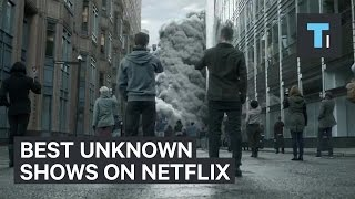 7 Best TV Shows On Netflix You've Probably Never Heard Of